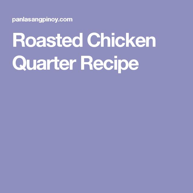 Roasted Chicken Quarter Recipe