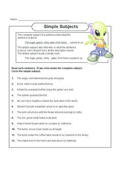 This free, printable worksheet will help students understand simple and complete subjects. The worksheet comes with an easy-to-understand explanation. Read over the explanation with your child, and have them practice finding the simple and complete subjects in the sentences provided. Answer sheet included.   Read more at http://kidspressmagazine.com/subject-and-predicate/worksheets/misc/simple-subjects.html#DJUgQpBkbyDhS4KK.99  #grammar, #english, #worksheet, #subject, #predicate