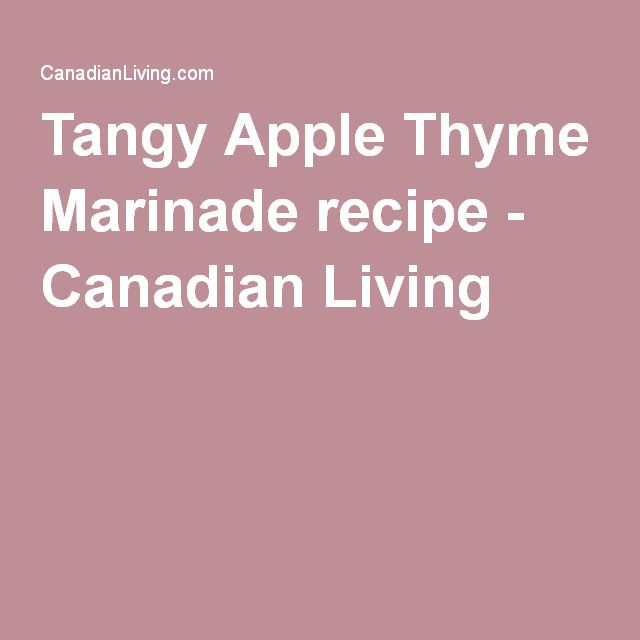 Tangy Apple Thyme Marinade recipe - Canadian Living
