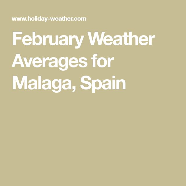 February Weather Averages for Malaga, Spain