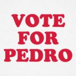 Vote for Pedro. Napoleon Dynamite T shirt