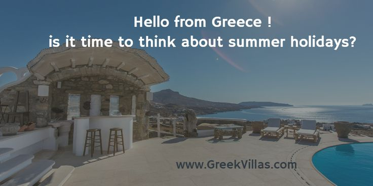 Hello from Greece ! is it time to think about summer holidays?