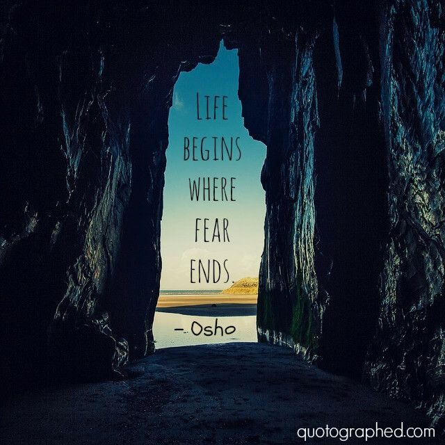 "A quote on fear and taking risks by Osho - ""Life begins where fear ends."""