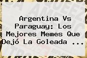 http://tecnoautos.com/wp-content/uploads/imagenes/tendencias/thumbs/argentina-vs-paraguay-los-mejores-memes-que-dejo-la-goleada.jpg Paraguay Vs Argentina. Argentina vs Paraguay: Los mejores memes que dejó la goleada ..., Enlaces, Imágenes, Videos y Tweets - http://tecnoautos.com/actualidad/paraguay-vs-argentina-argentina-vs-paraguay-los-mejores-memes-que-dejo-la-goleada/