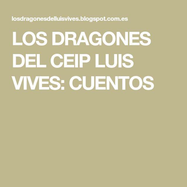 LOS DRAGONES DEL CEIP LUIS VIVES: CUENTOS