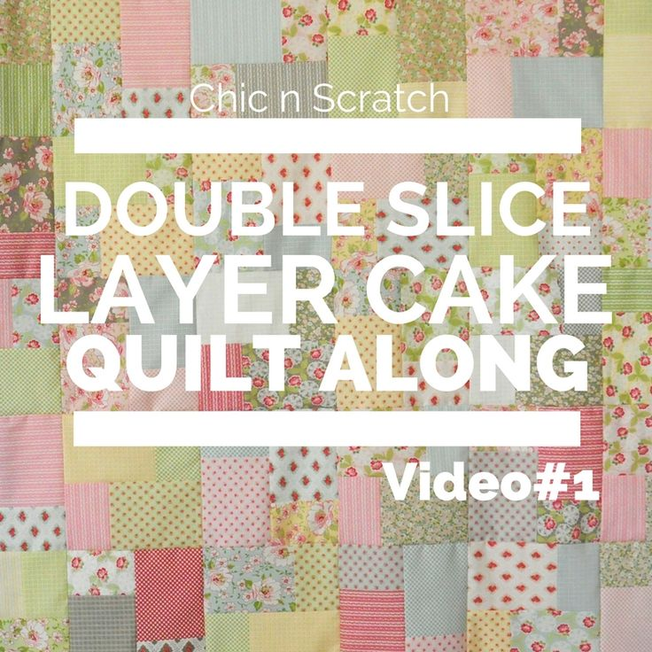 Double Slice Layer Cake Quilt Pattern Free : 25+ best ideas about Layer cake quilts on Pinterest ...