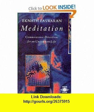 Meditation Commonsense Directions for an Uncommon Life (Arkana S) (9780140190366) Eknath Easwaran , ISBN-10: 0140190368  , ISBN-13: 978-0140190366 ,  , tutorials , pdf , ebook , torrent , downloads , rapidshare , filesonic , hotfile , megaupload , fileserve