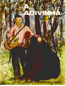 A Adivinha : peça em quatro quadros/Ilse Losa ; il. Jorge Pinheiro. -Porto:Figueirinhas,[1967]. – (Contos para Crianças;23)