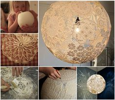 Blow up a large ballon, stick doilys all over it, pop the ballon, fix to a rustic Edison style lamp fitting and hang several of them together! How cool is that!