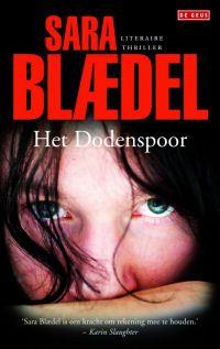 Het dodenspoor - Sara Blaedel - Weer een goed verhaal over Louise Rick (#8) - http://wieschrijftblijft.com/leesbeleving-juni-2016/