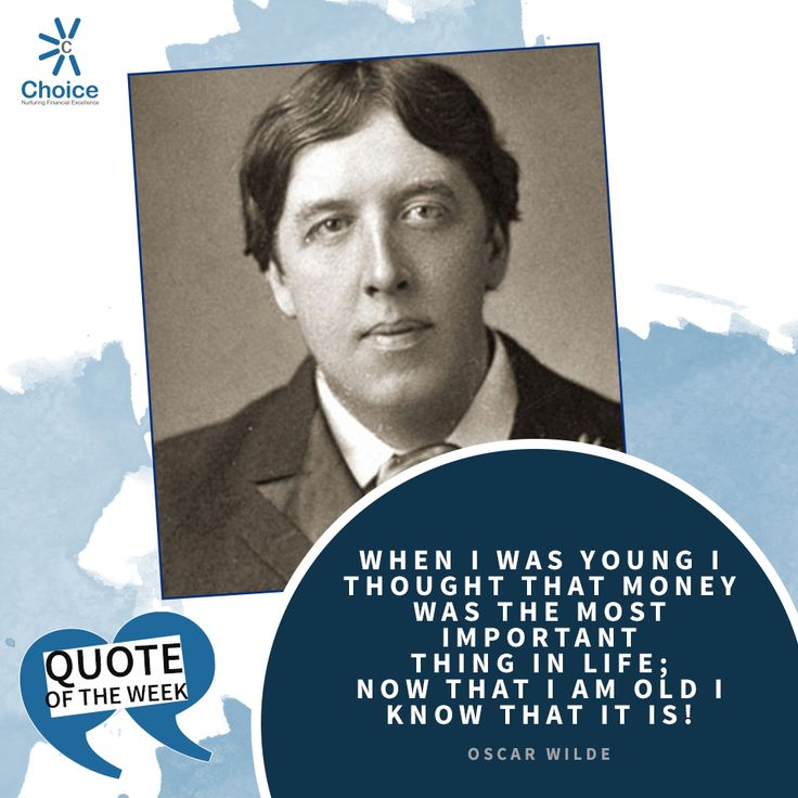 #ChoiceBroking #QuoteOfTheWeek - When I was young I thought that money was the most important thing in life; now that I am old I know that it is - #OscarWilde