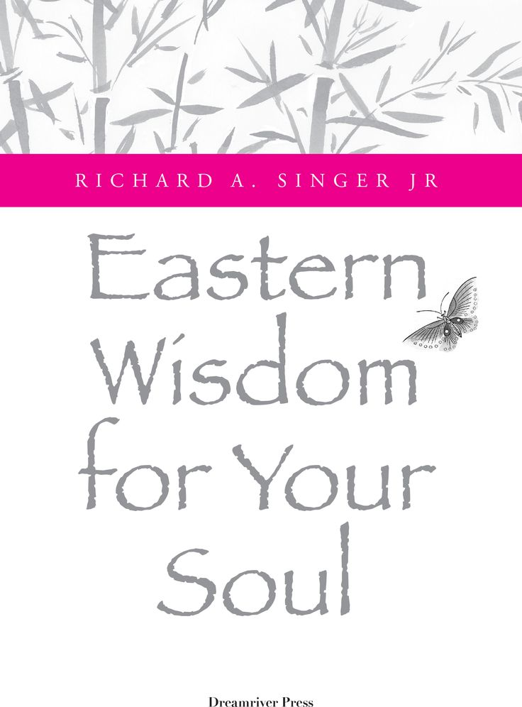 Richard A. Singer Jr, Eastern Wisdom for Your Soul. Cover design by George D. Matthiopoulos