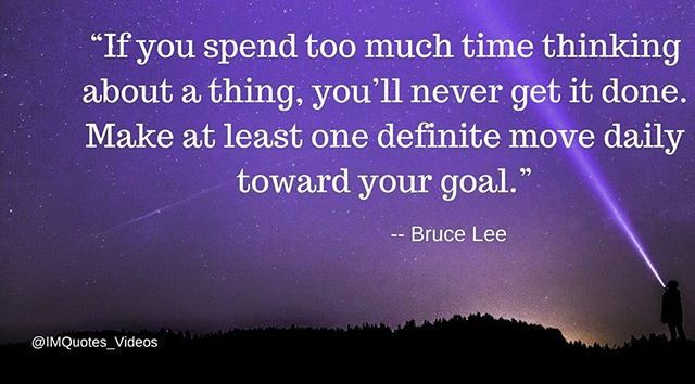 If you spend too much thinking about a thing you'll never get it done.Make at least one definite move toward your goal. Bruce Lee.  #brucelee #bruceleequotes #action #goals #discipline  #motivational #motivate #target #leadership #start #instaquotes #saturday #saturdaymotivation #quoteoftheday #windorpro