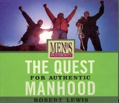 Men's Fraternal : Quest for Authentic Manhood by Dr Robert Lewis