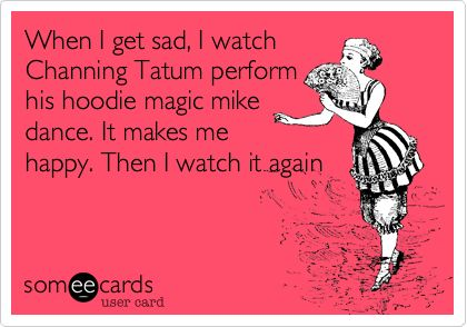 Search results for 'channing tatum' Ecards from Free and Funny cards | someecards.com