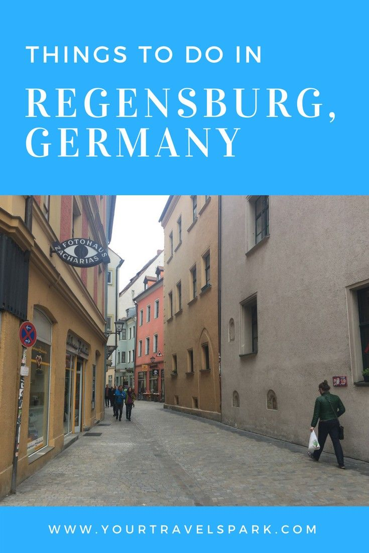 Things To Do In Regensburg Germany Travel Spark Germany Travel Germany Regensburg Germany