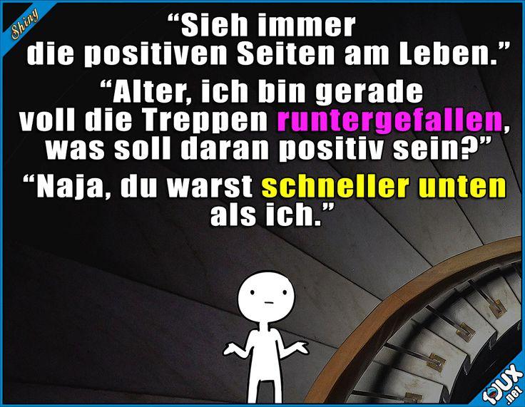 Immer positiv denken!