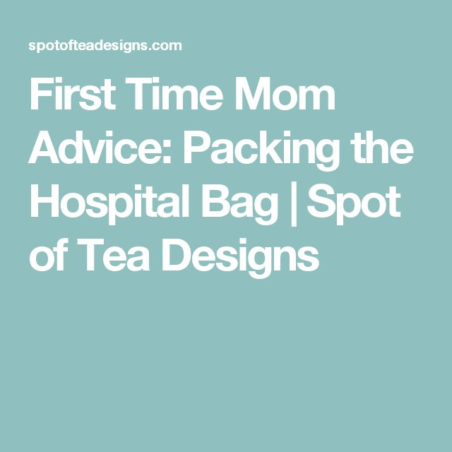 First Time Mom Advice: Packing the Hospital Bag | Spot of Tea Designs