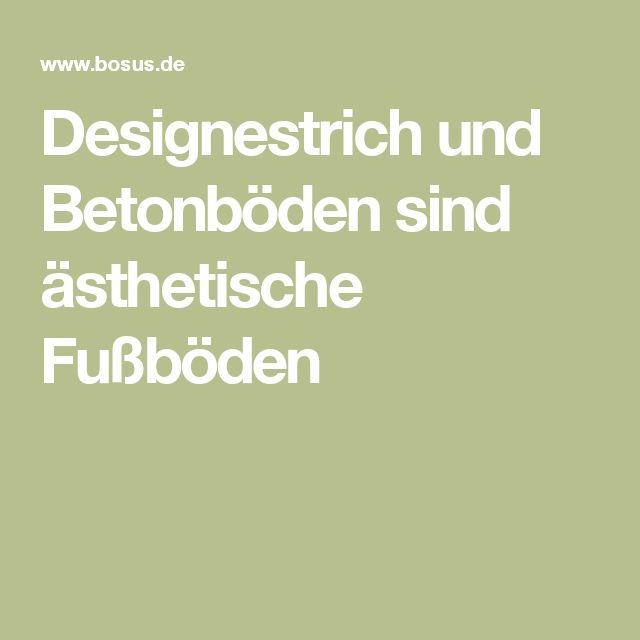 Designestrich und Betonböden sind ästhetische Fußböden