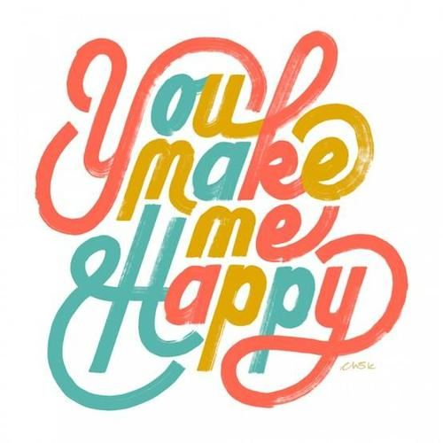 typostrate:  Monday typography quotes 13 You make me happy. That...