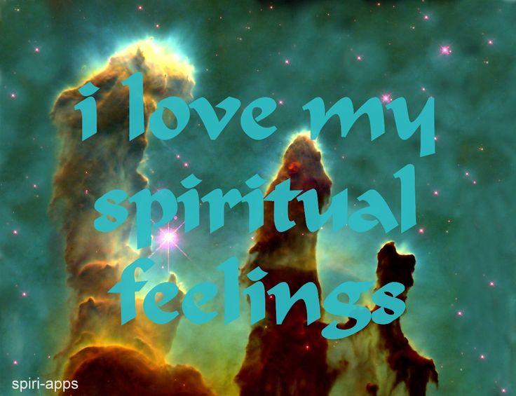 i love my spiritual feelings...
