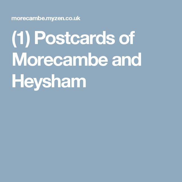 (1) Postcards of Morecambe and Heysham
