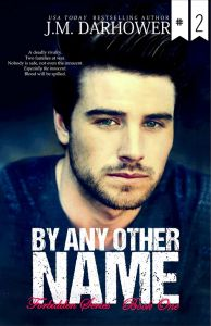#2 By Any Other Name by J.M. Darhower