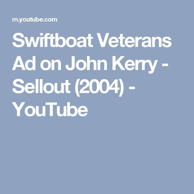 Swiftboat Veterans Ad on John Kerry - Sellout (2004) - YouTube