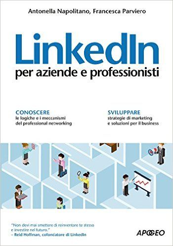 LinkedIn: per aziende e professionisti eBook: Francesca Parviero, Antonella Napolitano.