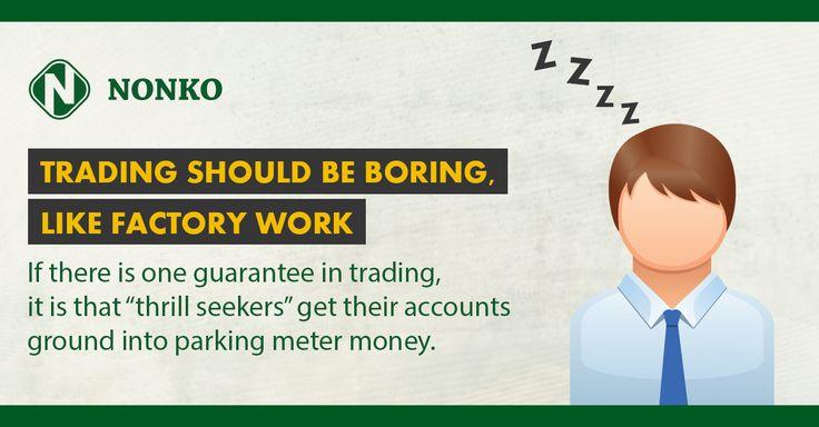 Trading should be Boring