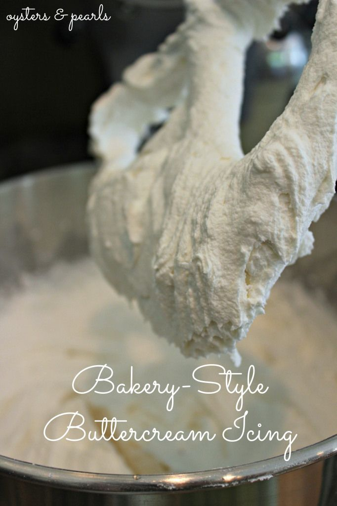 Bakery-Style Buttercream Icing -- will try in my quest for a better buttercream recipe
