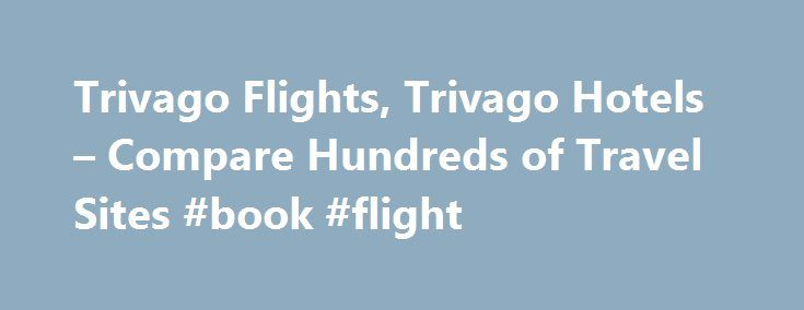 Trivago Flights, Trivago Hotels – Compare Hundreds of Travel Sites #book #flight http://travel.remmont.com/trivago-flights-trivago-hotels-compare-hundreds-of-travel-sites-book-flight/  #travel compare # Hilton Puerto Rico Hotels Features oceanfront pools, hammocks and secluded beach. This AAA Four Diamond hotel has a spa, 8 restaurants, a kid's club and villas for resort living.View Details Caribe Hilton Hotel Hilton Fort Lauderdale Hotels Located on the Intracoastal Waterway, Exciting food…