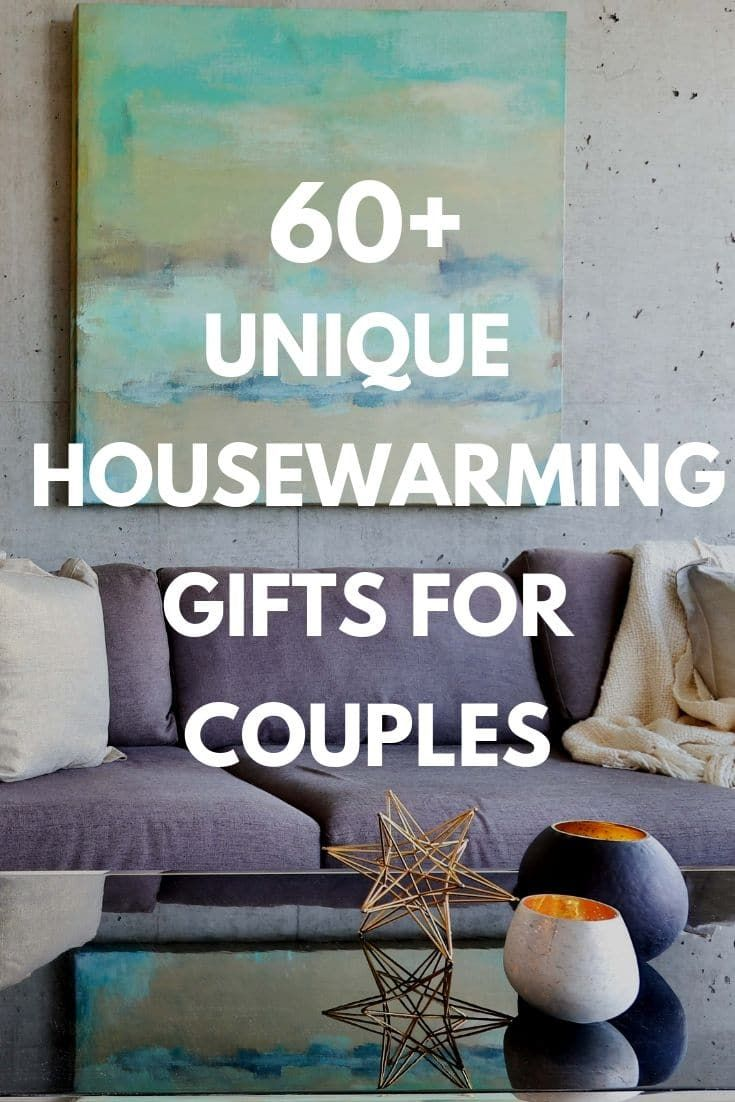 Best Housewarming Gifts For Couples 60 Unique Presents