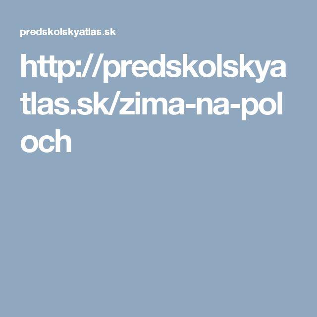 http://predskolskyatlas.sk/zima-na-poloch
