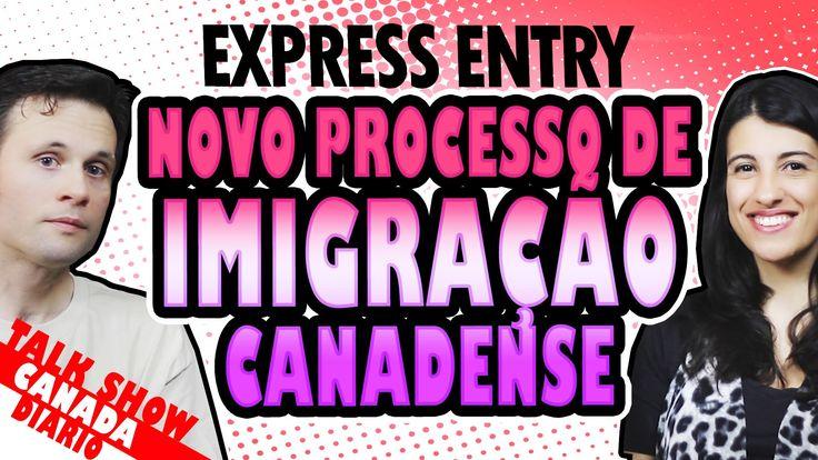 NOVO PROCESSO DE IMIGRAÇÃO CANADENSE: EXPRESS ENTRY