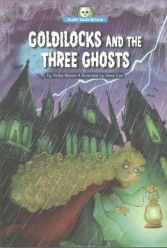 Goldilocks and the Three Ghosts - Peabody South Branch