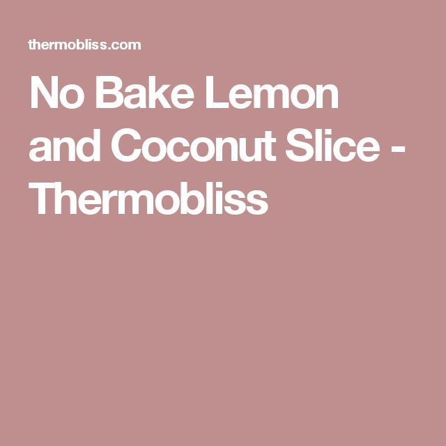 No Bake Lemon and Coconut Slice - Thermobliss