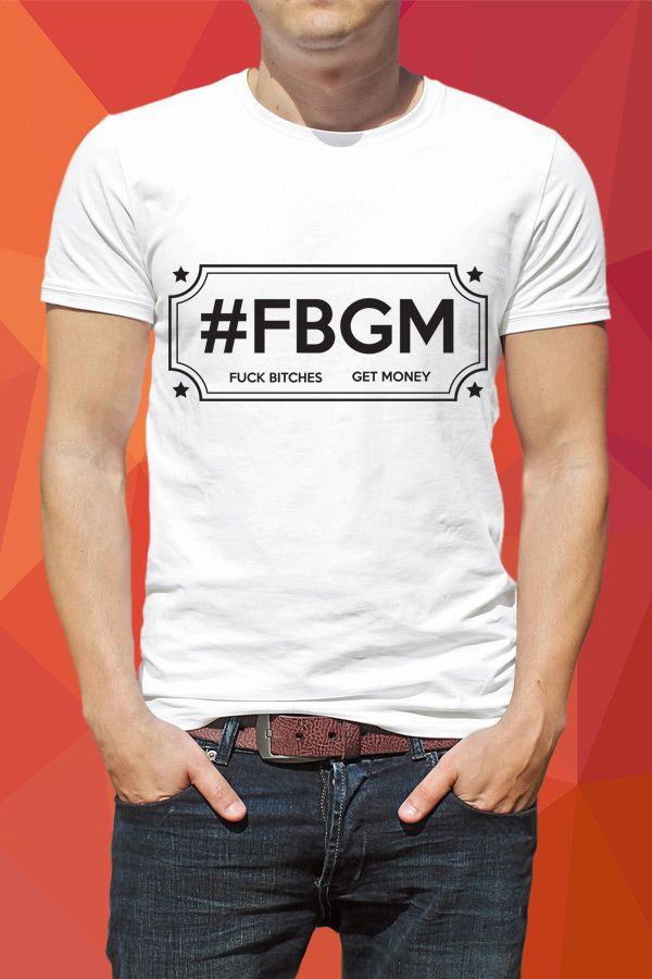 Fuck Bitches Get Money T-Shirt #fbgm  https://www.spreadshirt.com/fuck-bitches-get-money-A104072958/vp/104072958T812A1PC1015981834PA1663PT17#/detail/104072958T812A1PC1015981834PA1663PT17