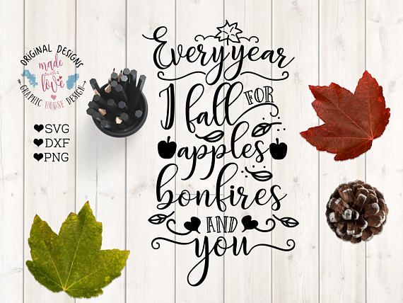Fall SVG File Every year I Fall for Apples Bonfires and You Cut File in SVG, DXF, PNG available for personal and commercial use.