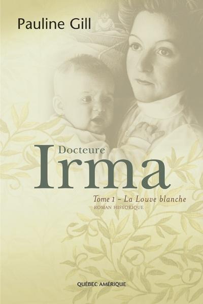 Docteure Irma - Tome 1  Pauline Gill