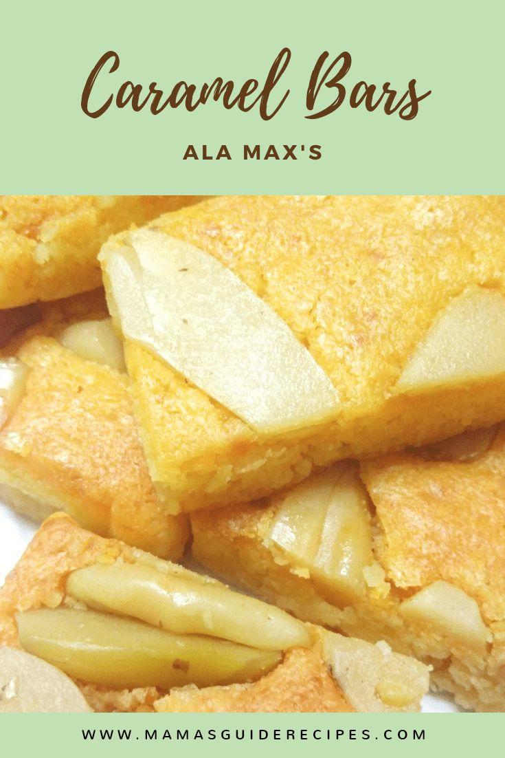 Caramel Bars Recipe ala Max's