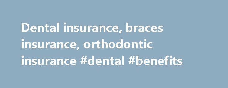 Dental insurance, braces insurance, orthodontic insurance #dental #benefits http://dental.remmont.com/dental-insurance-braces-insurance-orthodontic-insurance-dental-benefits/  #orthodontic insurance # All About Dental Insurance Find out everything you want to know about dental insurance, braces and orthodontics insurance. The costs, the benefits, maximizing the amount you get paid for dental treatment. General Information On Dental Insurance Dentistry is a medical discipline that addresses…