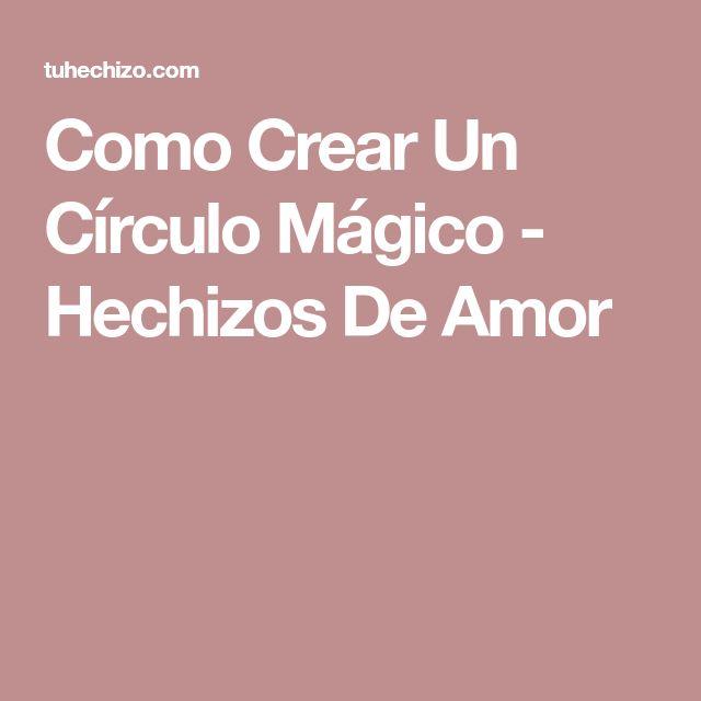 Como Crear Un Círculo Mágico - Hechizos De Amor