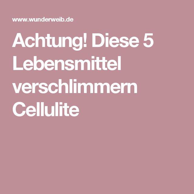 Achtung! Diese 5 Lebensmittel verschlimmern Cellulite