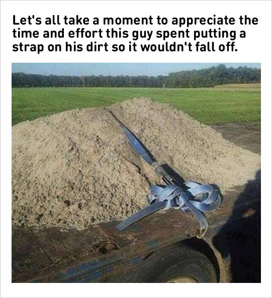 put a strap on dirt funny memes