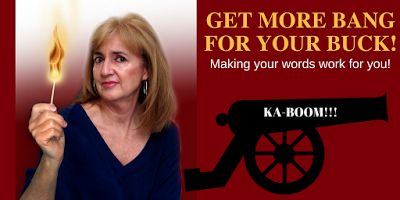 More BANG for Your Buck: Making Your Words Work for You! by Julie Lessman