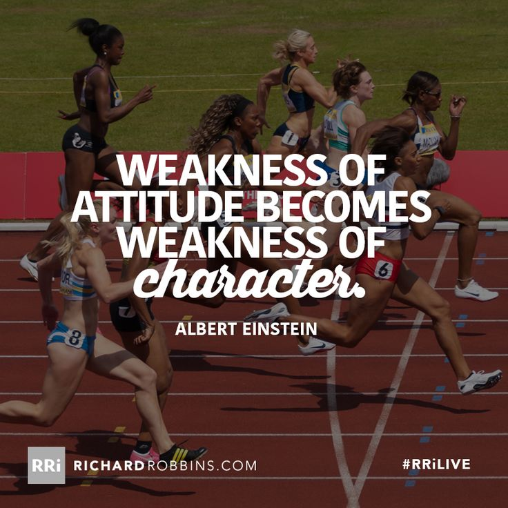Weakness of attitude becomes weakness of character. #RRiLIVE www.richardrobbins.com