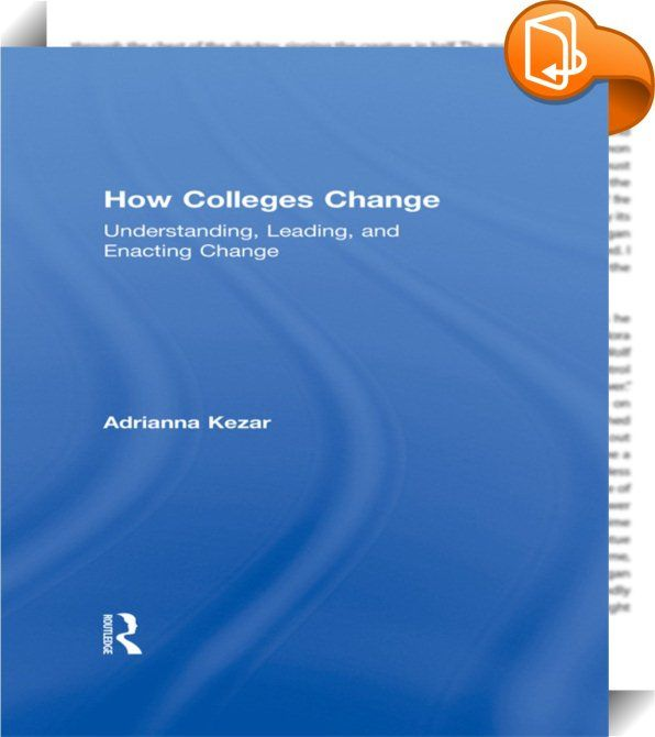 How Colleges Change    ::  <P>Higher education is in an unprecedented time of change and reform. To address these challenges, university leaders tend to focus on specific interventions and programs, but ignore the change processes and the contexts that would lead to success. Joining theory and practice,<I> How Colleges Change</I> unmasks problematic assumptions that change agents typically possess and provides research-based principles for approaching change. Framed by decades of resea...
