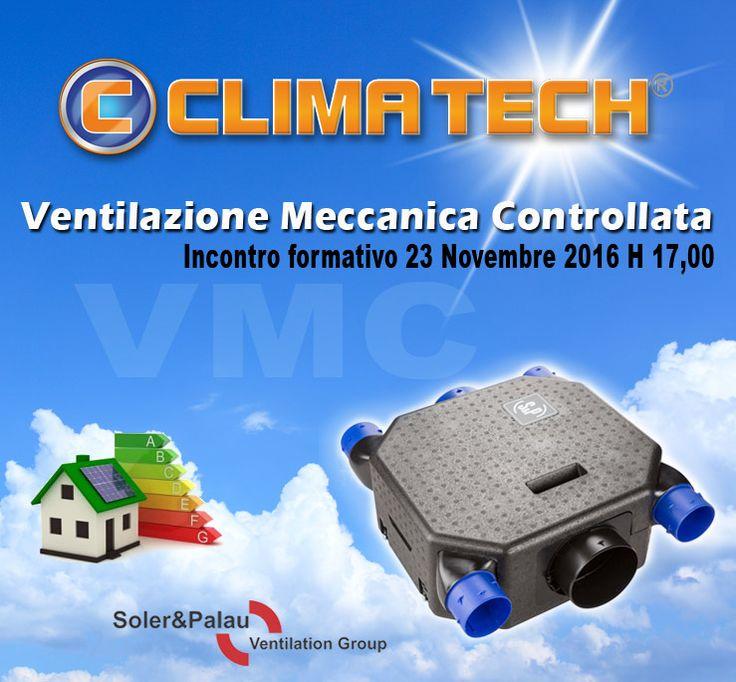 Incontro formativo sui sistemi VMC (Ventilazione Meccanica Controllata)che si terrà a Roma in collaborazione con SOLER&PALAU presso la sala Eventi CLIMA TECH® Via di Tor Sapienza 211. Si prega di inviare le adesioni entro venerdì 18/11/2016.