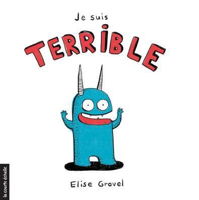 Je suis terrible - Élise Gravel
